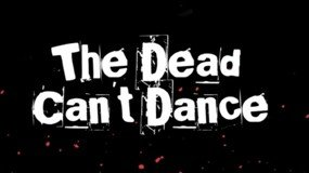 285x160The Dead Can't Dance