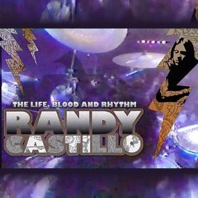 The Life Blood and Rhythm of Randy Castillo